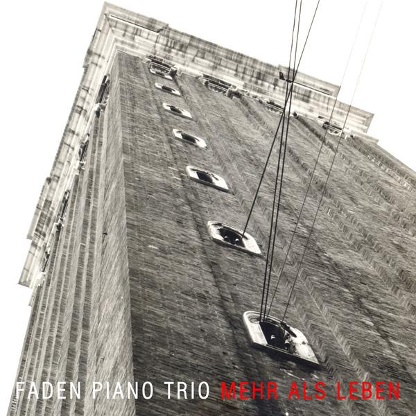 faden piano trio Mehr Als Leben