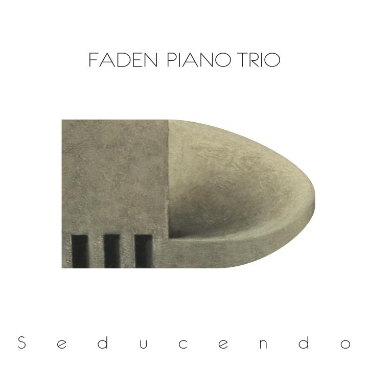 FADEN PIANO TRIO seducendo (new release 2013)